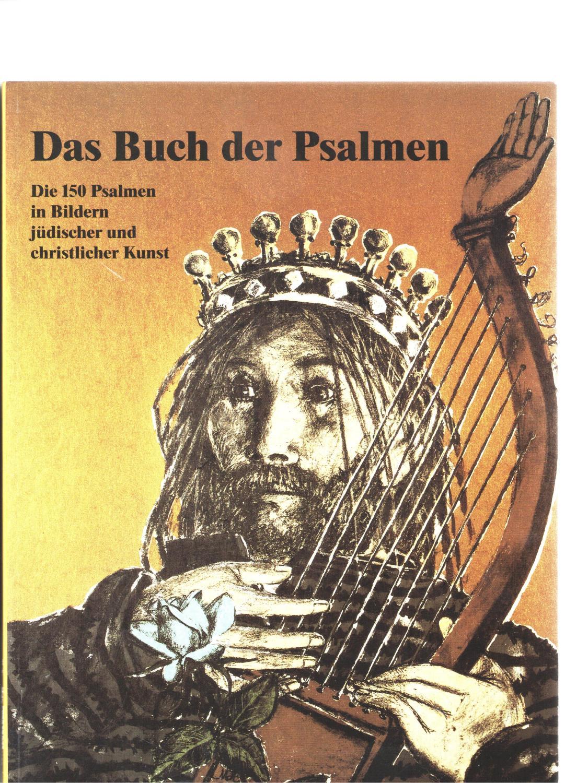 Das Buch der Psalmen GESAMTAUSGABE: Die 150 Psalmen in Bildern jüdischer und christlicher Kunst (Eschbacher Bilderpsalter / Bilderbibel) - Schmeisser Martin (Hg.)