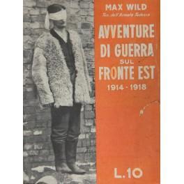 Avventure di guerra sul fronte est (1914-1918): Wild Max