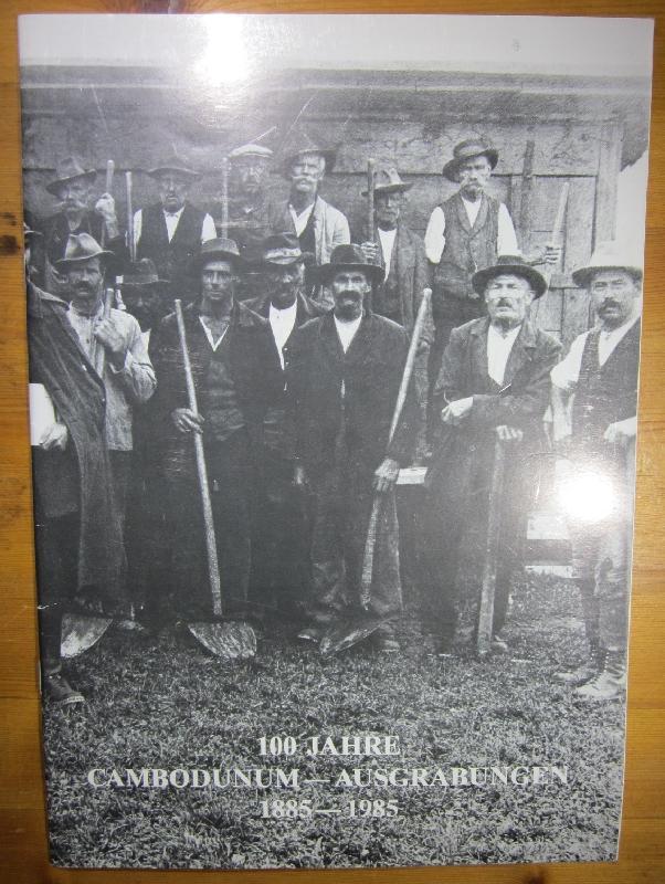 100 Jahre Cambodunum-Ausgrabungen 1885-1985. Ergänzter Sonderdruck aus: Kempten.
