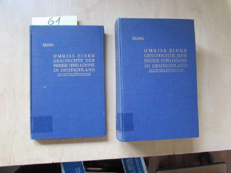 Umriss einer Geschichte der Preise und Löhne: Elsas, M. J.,