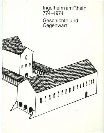 Ingelheim am Rhein. 774 - 1974 (Geschichte: Lachenal, Francois und
