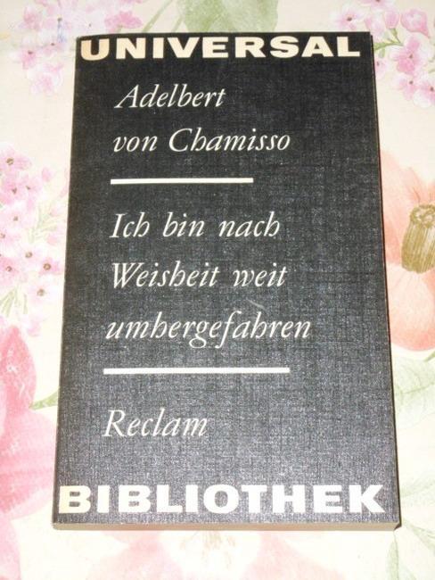 Ich bin nach Weisheit weit umhergefahren : Chamisso, Adelbert von: