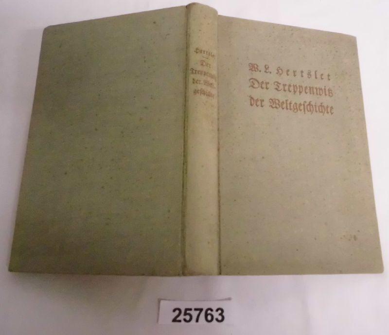 Der Treppenwitz der Weltgeschichte: W. L Hertslet
