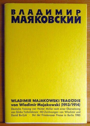Wladimir Majakowski, Tragödie. von Wladimir Majakowski. Dt.: Majakovskij, Vladimir V.: