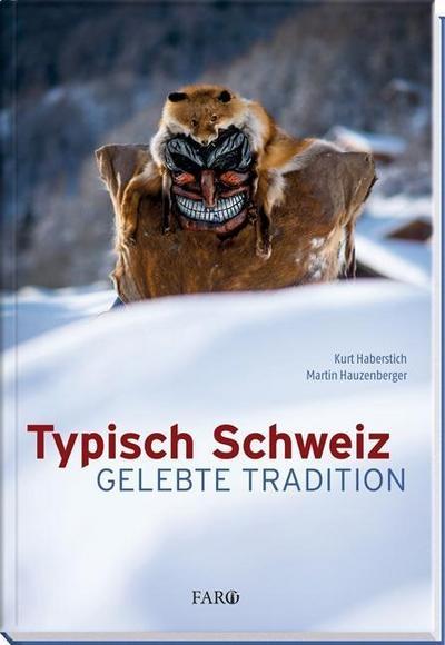 Typisch Schweiz : Gelebte Tradition - Kurt Haberstich