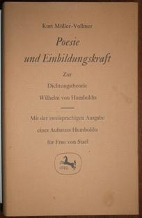 Poesie und Einbildungskraft. Zur Dichtungstheorie Wilhelm von: Humboldt, Wilhelm von.