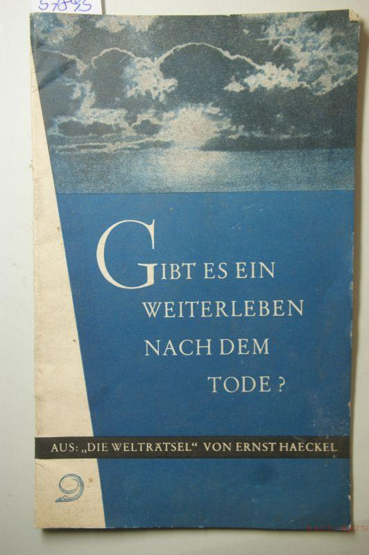Gibt es ein Weiterleben nach dem Tode?,: Haeckel, Ernst: