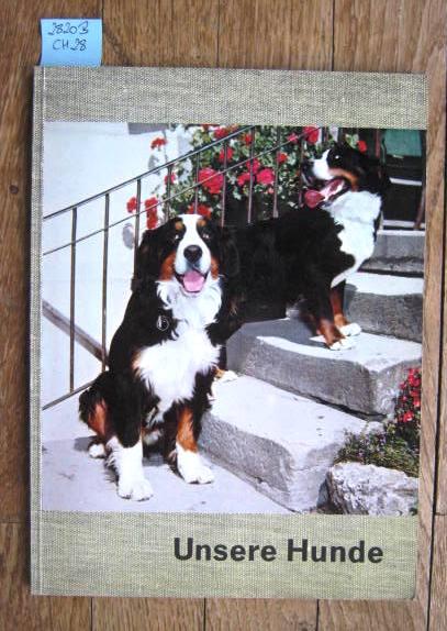 Unsere Hunde. 72 Farbphotos.: Hunde. - Schmutz,