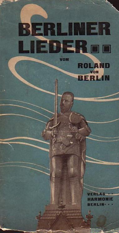 Berliner Lieder vom Roland von Berlin.: Leipziger, Leo [1861-1922]