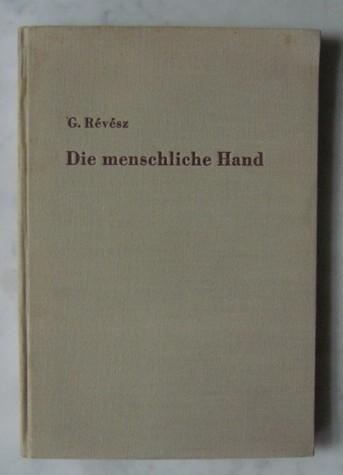Die menschliche Hand - Eine psychologische Studie: Revesz, G.