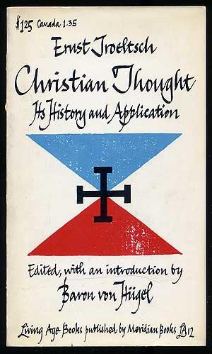 Christian Thought: Its History and Application: TROELTSCH, Ernst