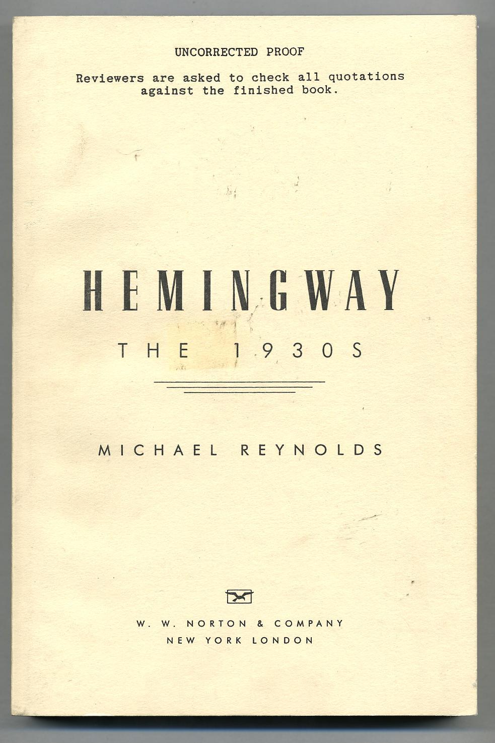 Hemingway: The 1930s: REYNOLDS, Michael