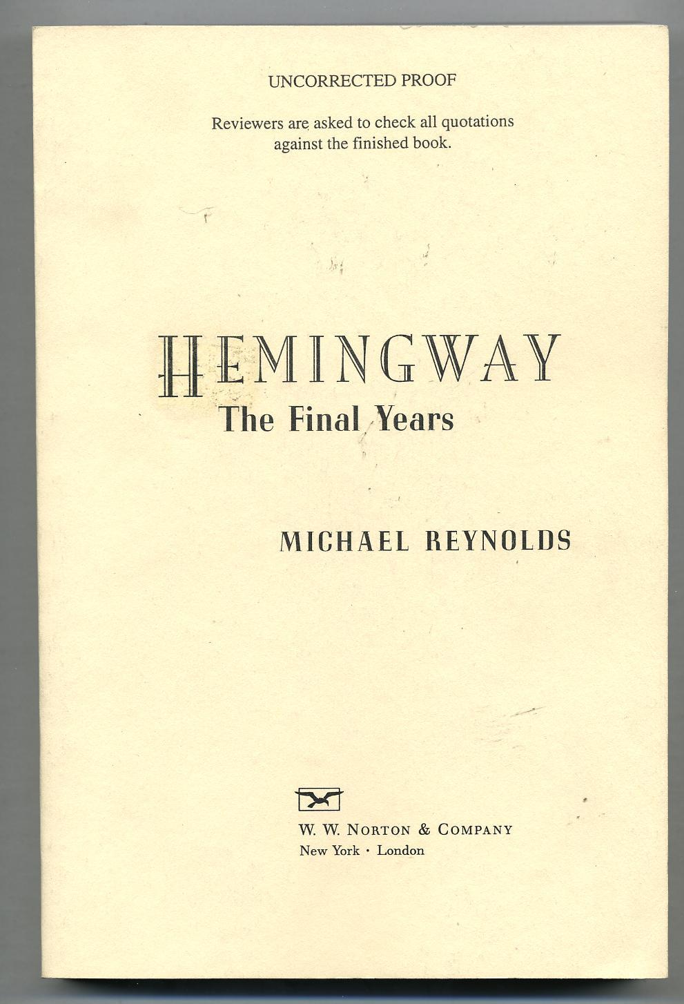 Hemingway: The Final Years: REYNOLDS, Michael