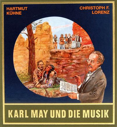 Karl May und die Musik. Mit CD: Hartmut Kühne