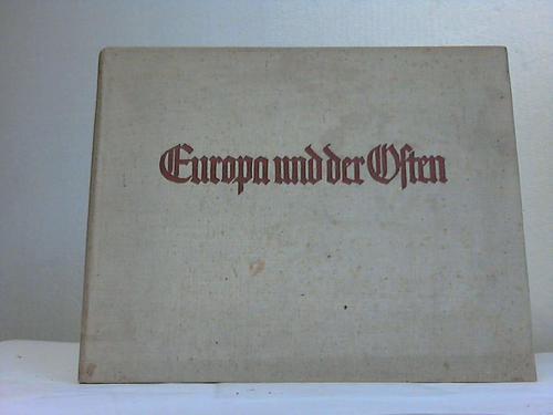 Europa und der Osten: Sagemeyer, Hans/Leibbrandt, Georg