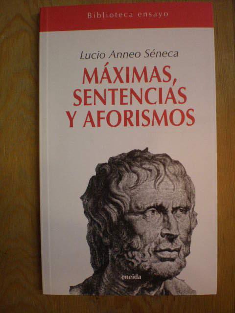 Máximas, sentencias y aforismos - Lucio Anneo Séneca