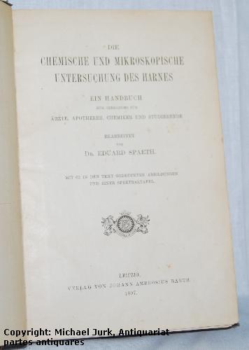 Die chemische und mikroskopische Untersuchung des Harnes.: Spaeth, Eduard: