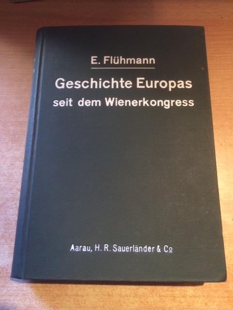 Ein Gang durch die Geschichte Europas seit: Flühmann, E(lisabeth).: