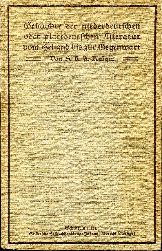 Geschichte der niederdeutschen oder plattdeutschen Literatur vom: Krüger, Heinrich Karl