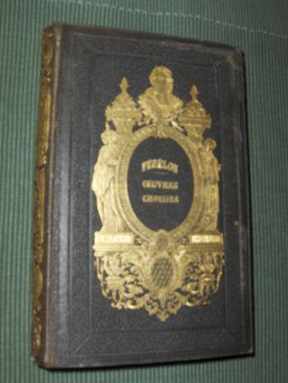 OEUVRES CHOISIES DE FENELON - Archeveque de: Fenelon, Francois de
