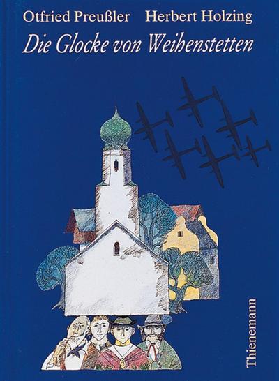 Die Glocke von Weihenstetten: Otfried Preußler