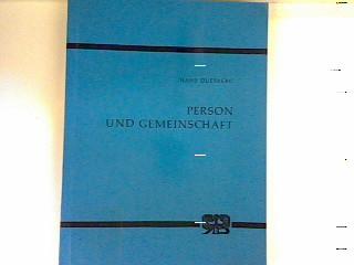 Person und Gemeinschaft: Philosophisch-systematische Untersuchungen des Sinnzusammenhangs: Duesberg, Hans:
