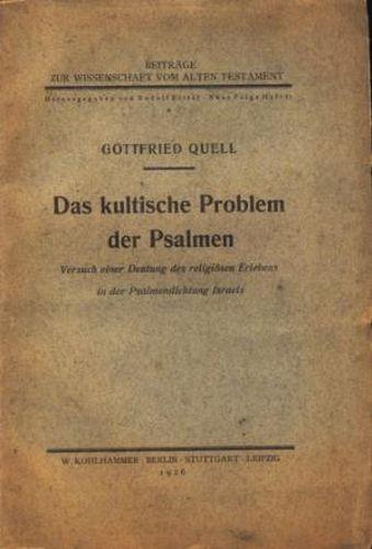 Das kultische Problem der Psalmen : Versuch: Quell, Gottfried: