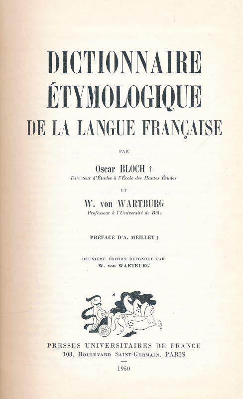 Dictionnaire étymologique de la langue française: BLOCH Oscar -