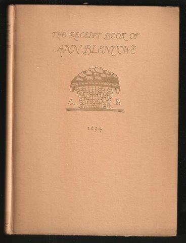 The Receipt Book of Ann Blencowe. A.D.: BLENCOWE, Anne.