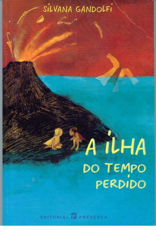 A ILHA DO TEMPO PERDIDO - GANDOLFI, Silvana