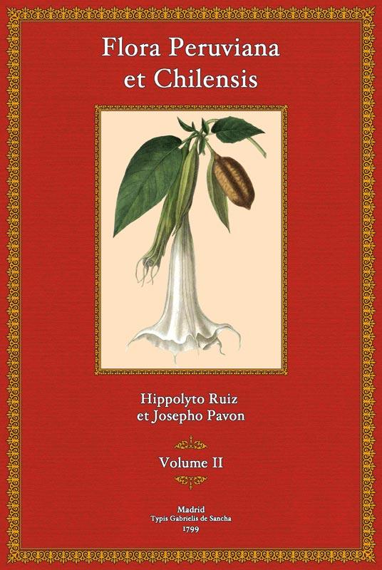 Flora Peruviana et Chilensis, Tomus II: Hippolyto Ruiz et