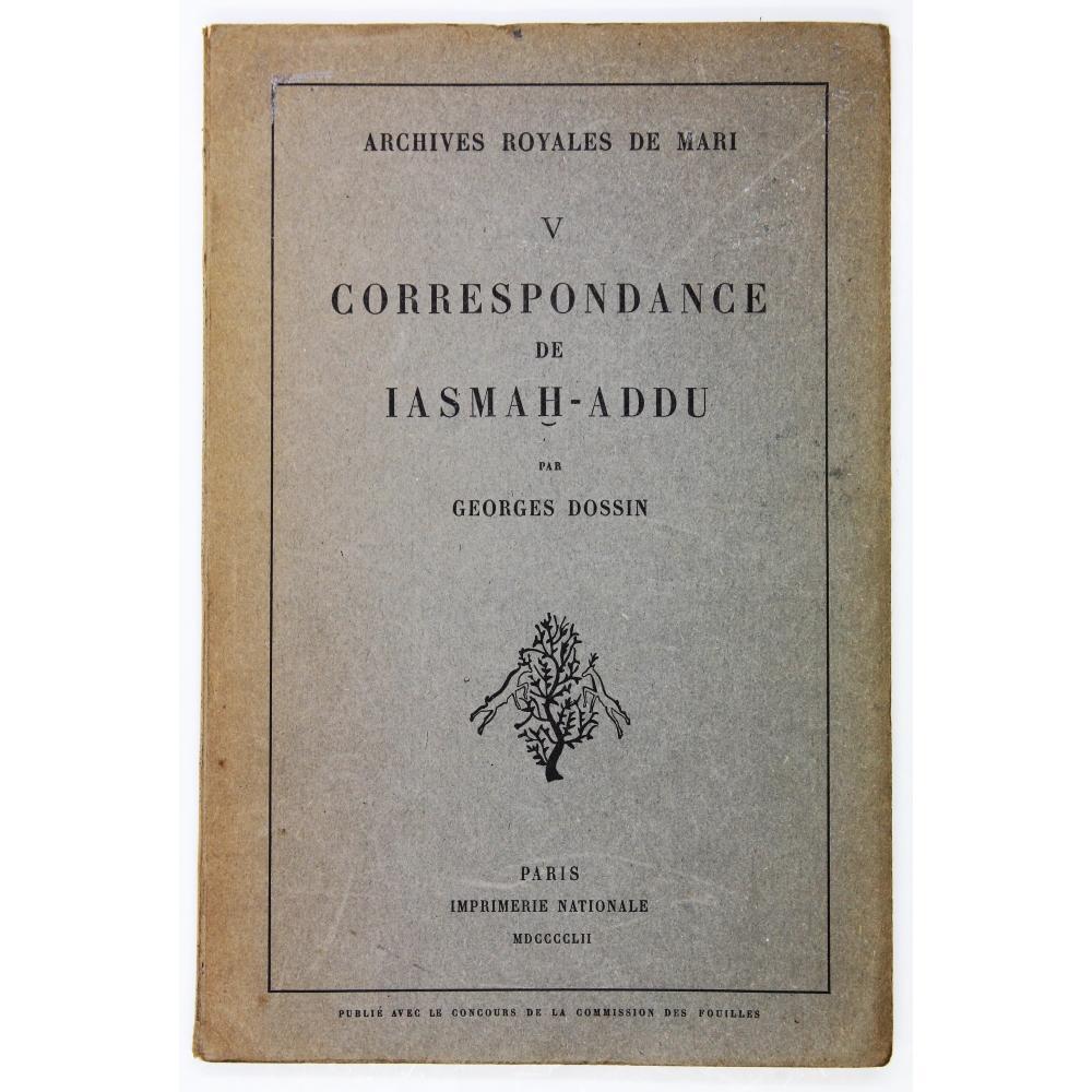 Correspondance de Iasmah-Addu.: Dossin, Georges (Translator)