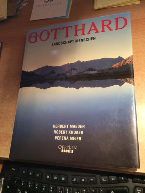 Sankt Gotthard - Landschaft, Menschen: Maeder, Herbert, Robert