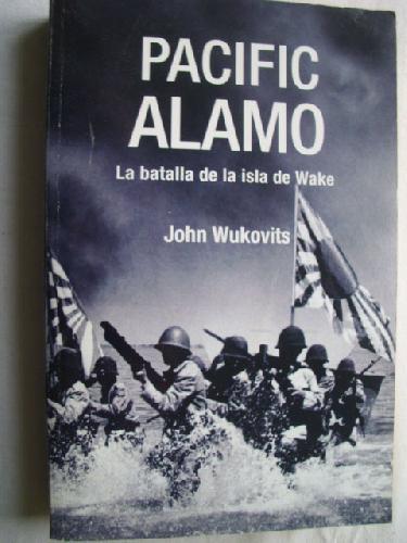PACIFIC ALAMO - WUKOVITS, John