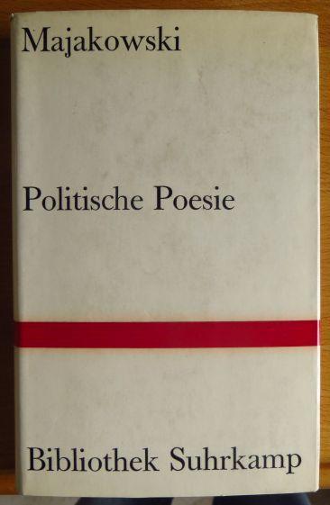 Politische Poesie. Wladimir Majakowski. Dt. Nachdichtung von: Majakovskij, Vladimir V.