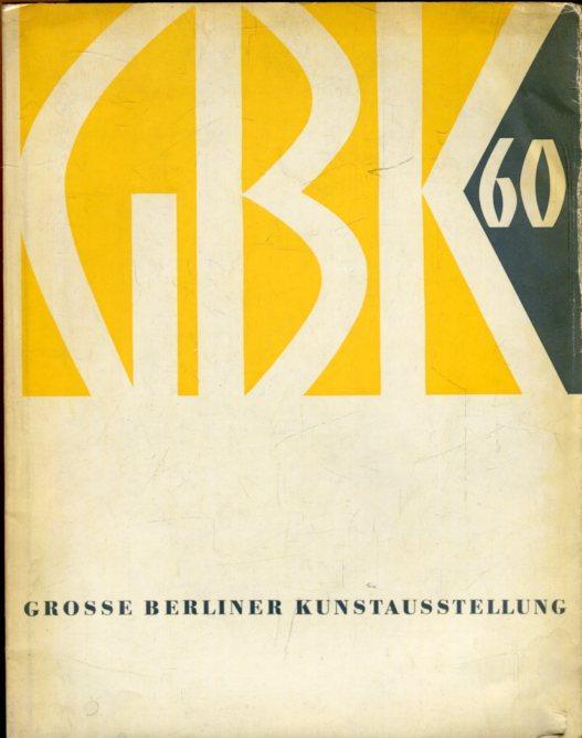 GBK. Grosse berliner Kunstausstellung 1960.: Dressler, August Wilhelm