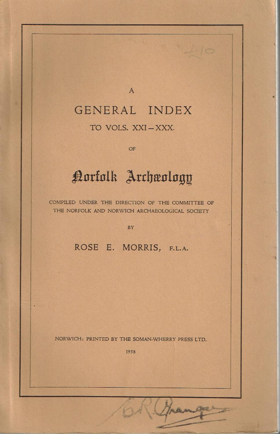 A General Index to vols. XXI -: Rose E. Morris