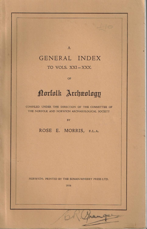 A General Index to vols. XXI -: Rose E. Morris