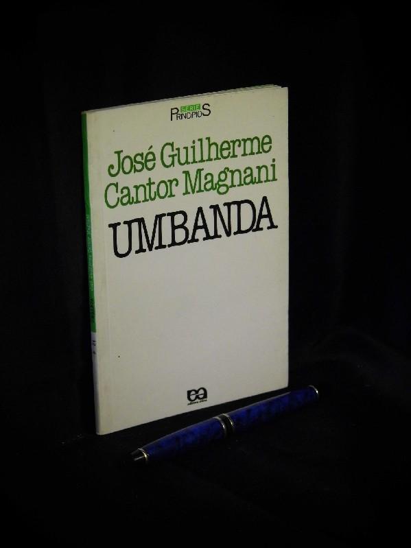 Umbanda - aus der Reihe: Serie Principios - Band: 34 - Magnani, Jose Guilherme Cantor -