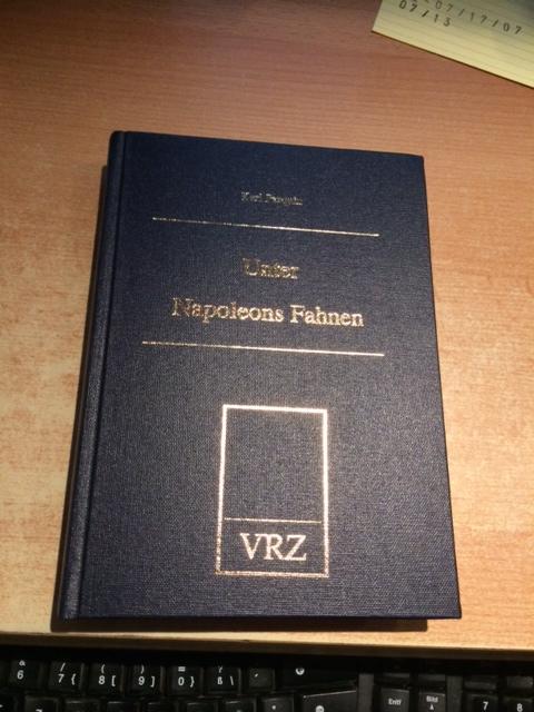 Unter Napoleons Fahnen - Feldzugs-Erinnerungen eines alten: Parquin, Karl: