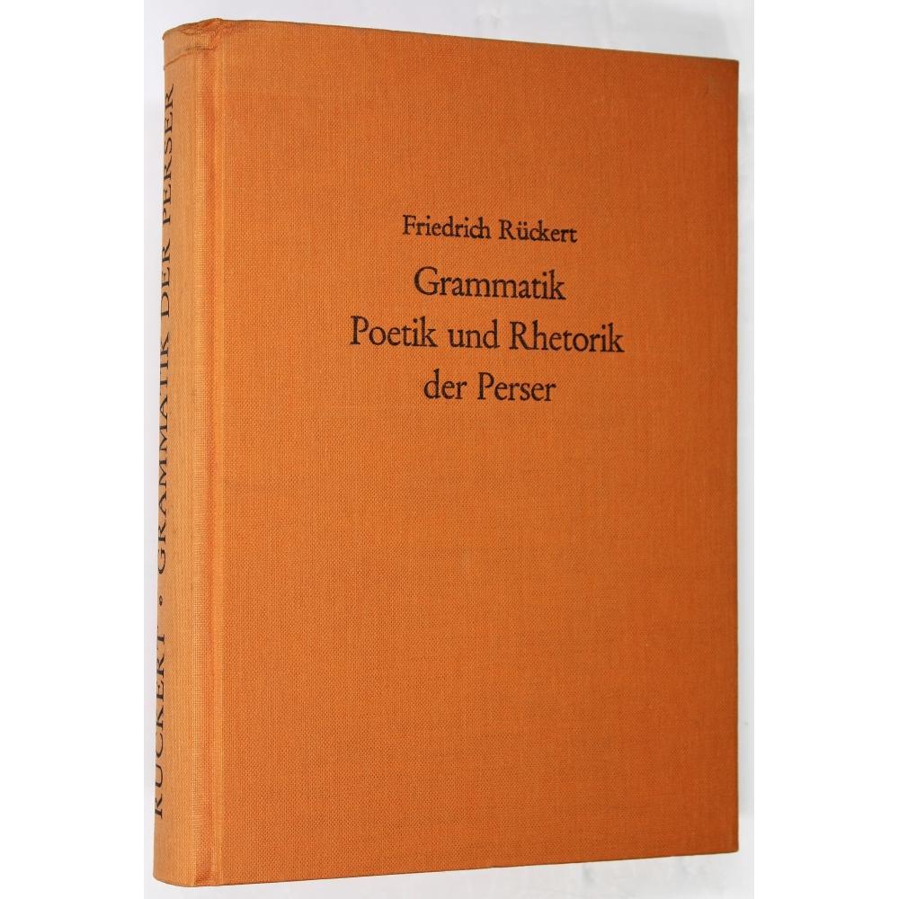Grammatik, Poetik und Rhetorik der Perser. Nach: Ruckert, Friedrich