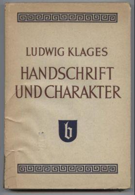 Handschrift und Charakter. Gemeinverständlicher Abriß der geographischen: Klages, Ludwig: