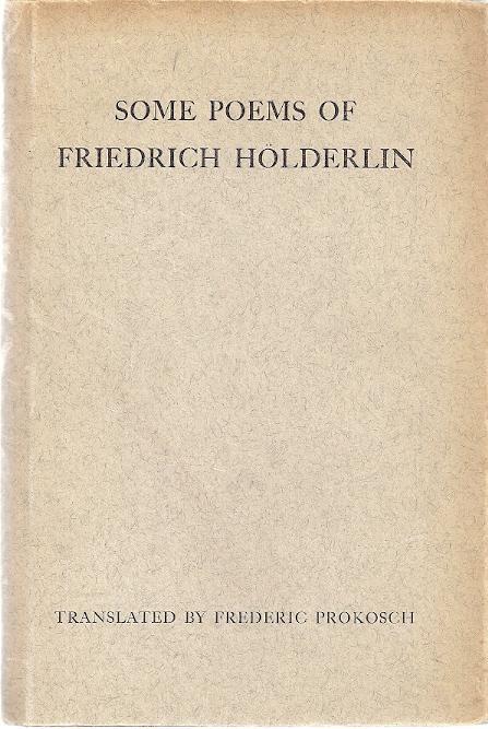 SOME POEMS OF FRIEDRICH HOLDERLIN: Holderlin, Friedrich
