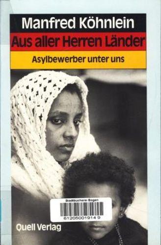 Aus aller Herren Länder : Asylbewerber unter uns ;. - Köhnlein, Manfred