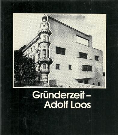Gründerzeit - Adolf Loos (Jahrhundertwende: Rückblick und: Stadt Karlsruhe-Städtische Galerie