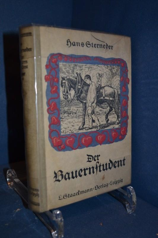 Der Bauernstudent : Roman. Titelbild von Hans: STERNEDER, Hans: