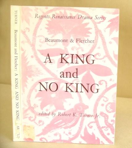 A King And No King: Beaumont, Francis &