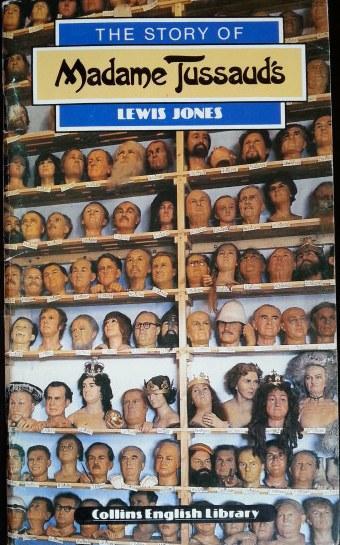 THE STORY OF MADAME TUSSAUSD S. - JONES, Lewis.