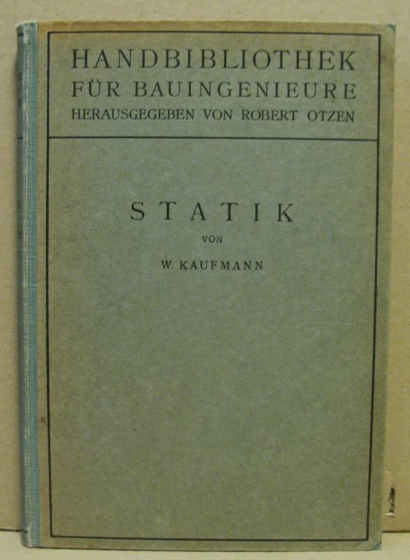 Statik. (Handbibliothek für Bauingenieure IV. Teil, 1.: Kaufmann, Walther: