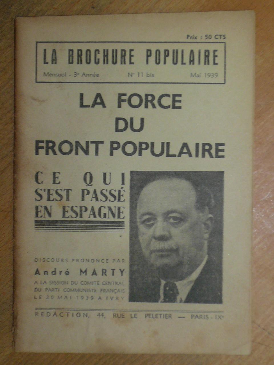 La force du Front Populaire, ce qui: Marty, André.